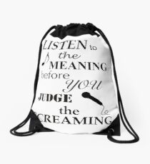 Listen To The Meaning Before You Judge The Screaming Drawstring Bag