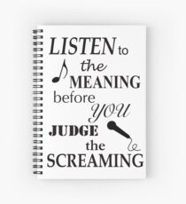 Listen To The Meaning Before You Judge The Screaming Spiral Notebook