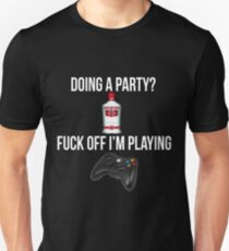 Doing a party? Fuck off i'm playing. Xbox White font Unisex T-Shirt