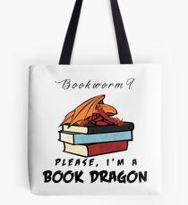 Bookworm? Please, I'm a book dragon. Tote Bag