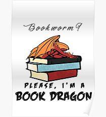 Bücherwurm? Bitte, ich bin ein Buchdrache. Poster