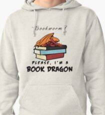 Bookworm? Please, I'm a book dragon. Pullover Hoodie