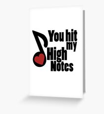 You hit my high notes musical love Greeting Card