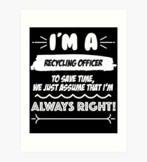 Recycling Officer Job Gift for every Recycling Officer Funny Slogan Hobby Work Worker Fun Art Print