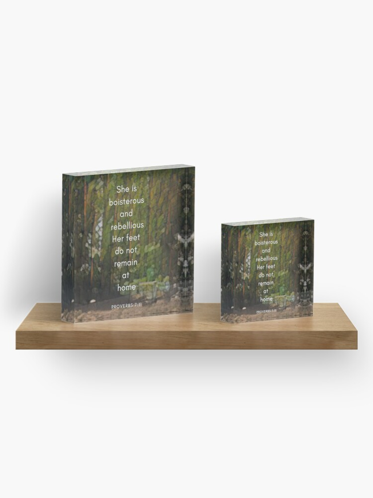Alternate view of wanderer proverbs 7:11 bible quote  Acrylic Block