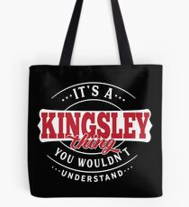 It's a KINGSLEY Thing You Wouldn't Understand T-Shirt & Merchandise Tote Bag