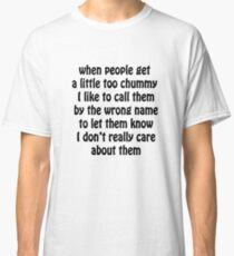 When people get a little too chummy Classic T-Shirt