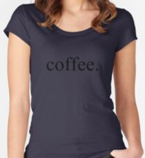 Coffee Fitted Scoop T-Shirt