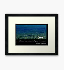It's far better to be alone... Framed Print
