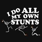 I do all my own Stunts by 86248Diamond