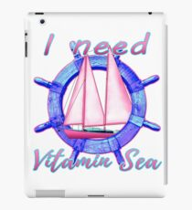 I Need Vitamin Sea Nautical Sailboat iPad-Hülle & Klebefolie