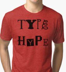 Type Hype (black), 2010. Tri-blend T-Shirt