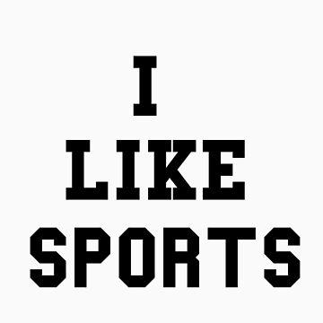 I Like Sports by gonnagofar