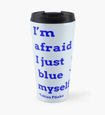 I Just Blue Myself Travel Mug