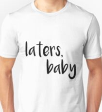 """50 Shades of Grey """"Laters, Baby"""" Quote Unisex T-Shirt"""