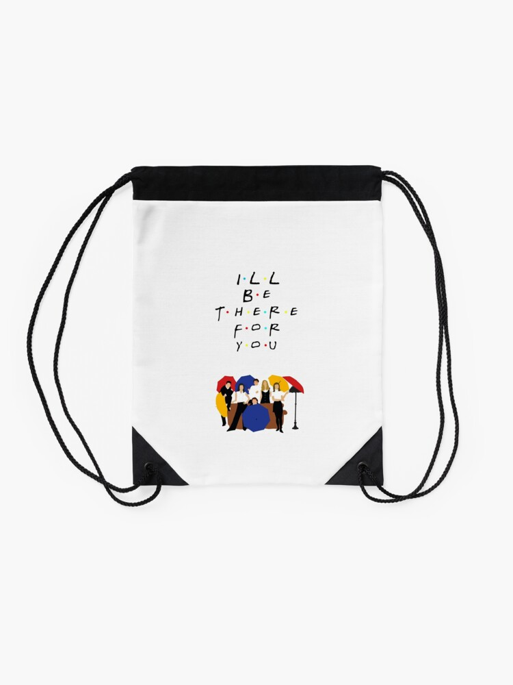 Alternate view of I'll be there for you - tv show Drawstring Bag