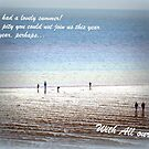 Wishing you were here... by Angele Ann  Andrews