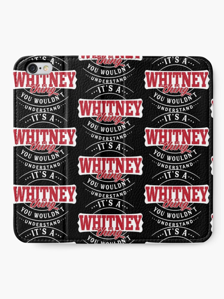 Alternate view of It's a WHITNEY Thing You Wouldn't Understand T-Shirt & Merchandise iPhone Wallet