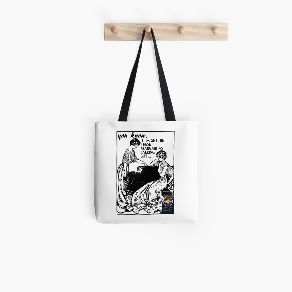 It Might be These Margaritas Tote Bag