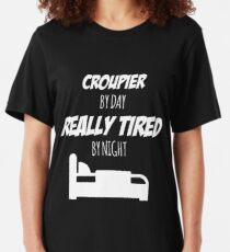 Croupier Job Fun Gift for every Croupier Funny Slogan Hobby Work Worker Slim Fit T-Shirt