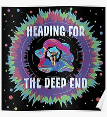 Heading for the Deep End Poster