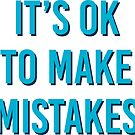 It's OK to make mistakes by IdeasForArtists
