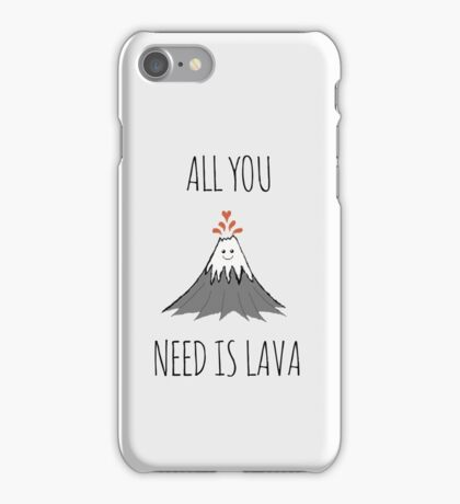 AllYouNeedIsLava! iPhone Case/Skin