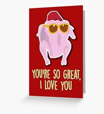 You're so great, I love you Greeting Card