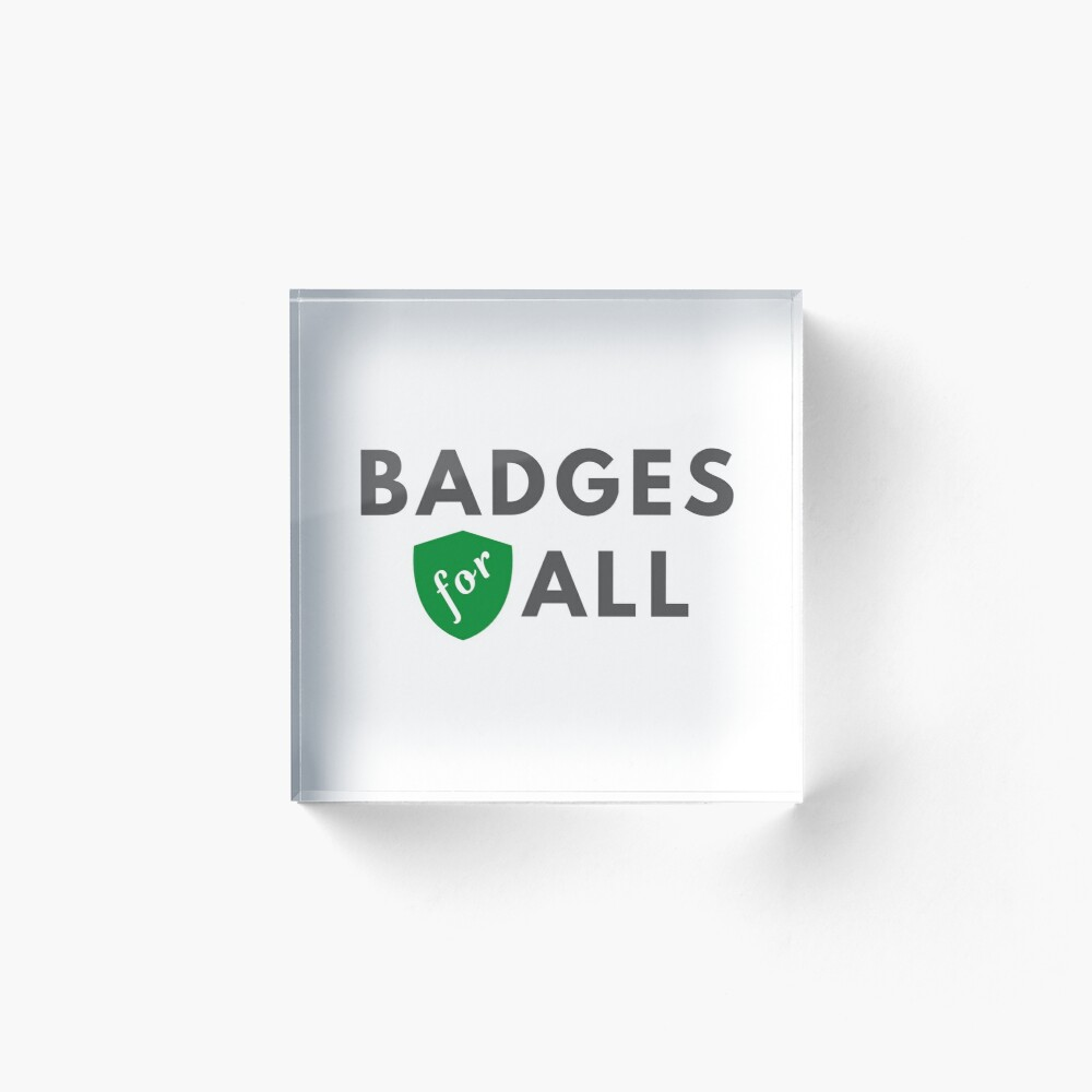 Badges for All Acrylic Block
