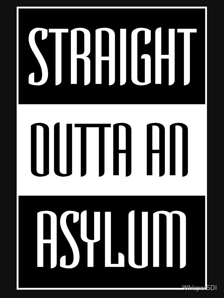 Outta an Asylum by WhisperSDI