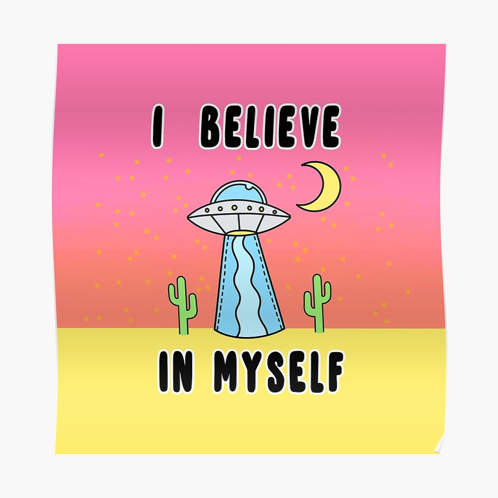 I Believe In Myself - The Peach Fuzz Poster