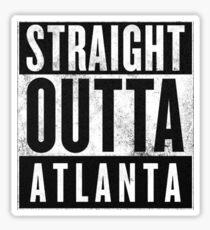 Straight Outta Atlanta Sticker