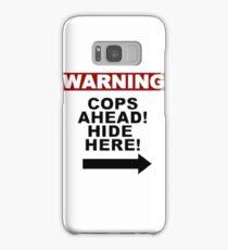 Warning: Cops Samsung Galaxy Case/Skin