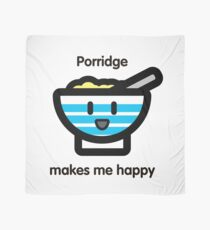 Porridge makes me happy Scarf
