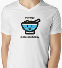 Porridge makes me happy V-Neck T-Shirt