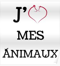 J'AIME MES ANIMAUX Poster