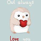 Owl Always Love You by Katie Corrigan