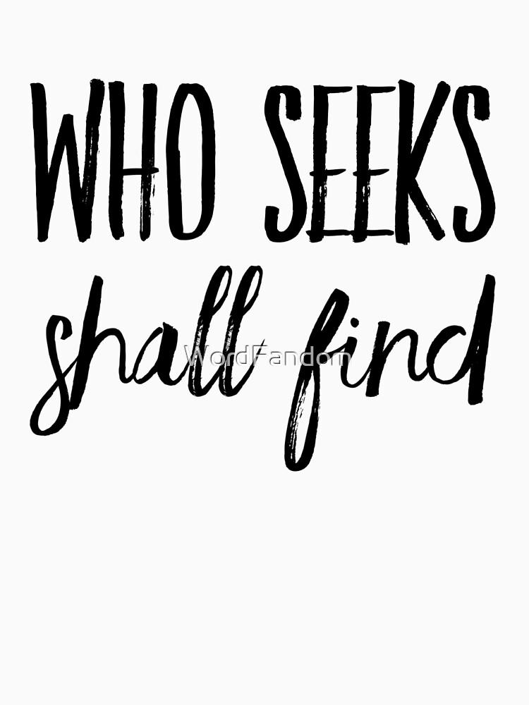 Who seeks shall find by WordFandom