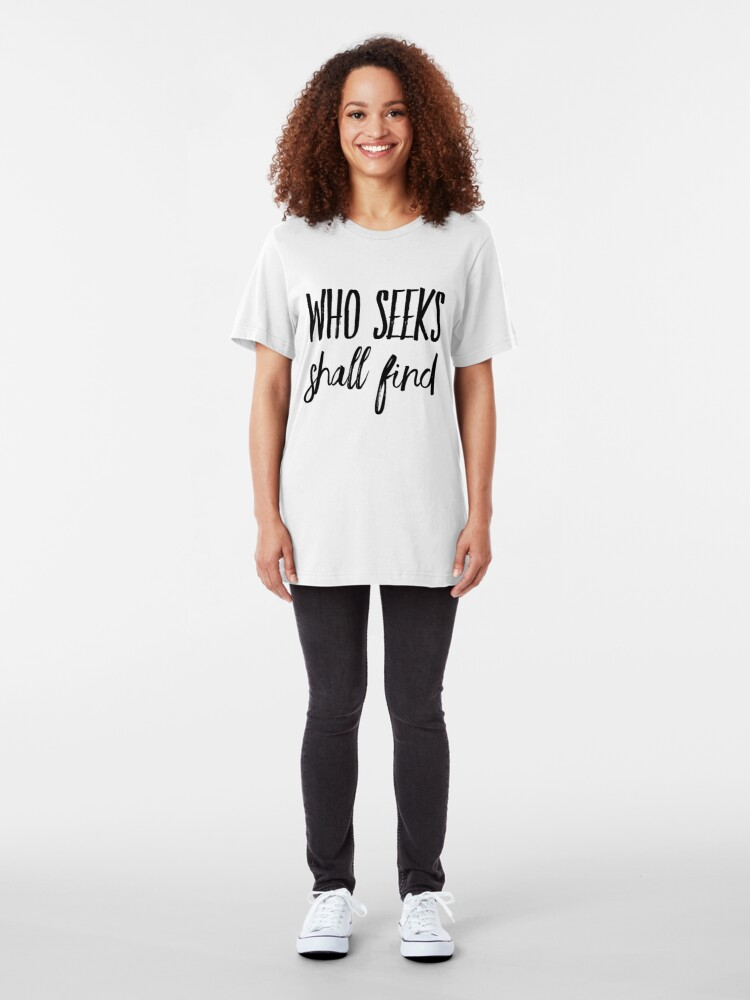 Alternate view of Who seeks shall find Slim Fit T-Shirt
