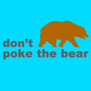Dont poke the bear funny geek funny nerd by katabudi