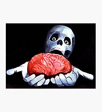 Brains! Live Brains! Photographic Print