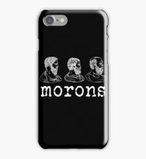 Inspired by Princess Bride - Plato - Aristotle - Socrates - Morons - Movie Quotes - Comedy iPhone Case/Skin