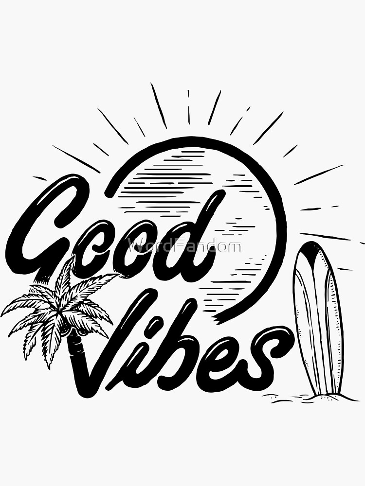 Good vibes only by WordFandom
