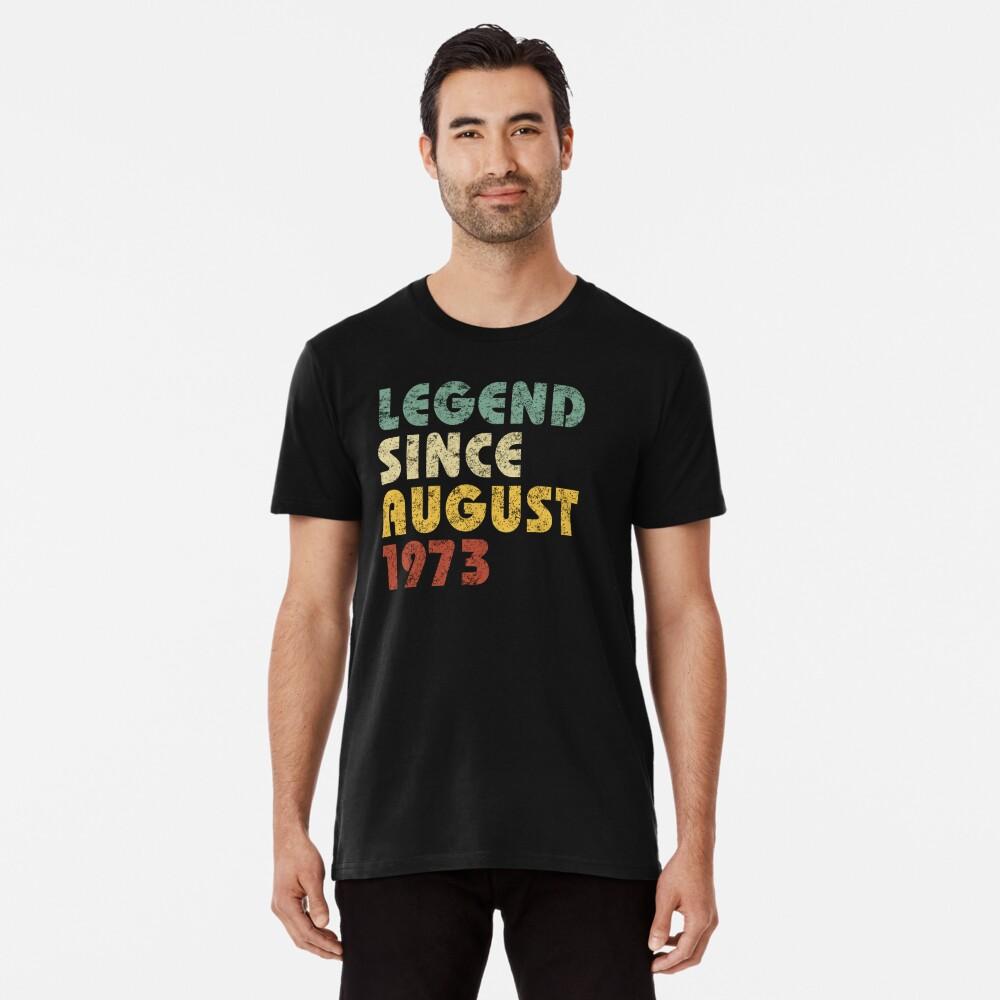 Leyenda Desde agosto de 1973 Regalo de cumpleaños Regalo de época Citas divertidas Refranes Camiseta premium