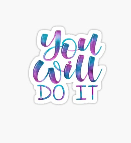 You Will Do It - Positive Quote Sticker