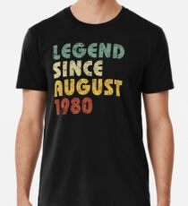 Camiseta premium Leyenda Desde agosto de 1980 Regalo de cumpleaños Regalo vintage Citas divertidas Refranes