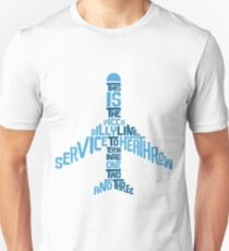 Piccadilly Line Service to Heathrow Unisex T-Shirt