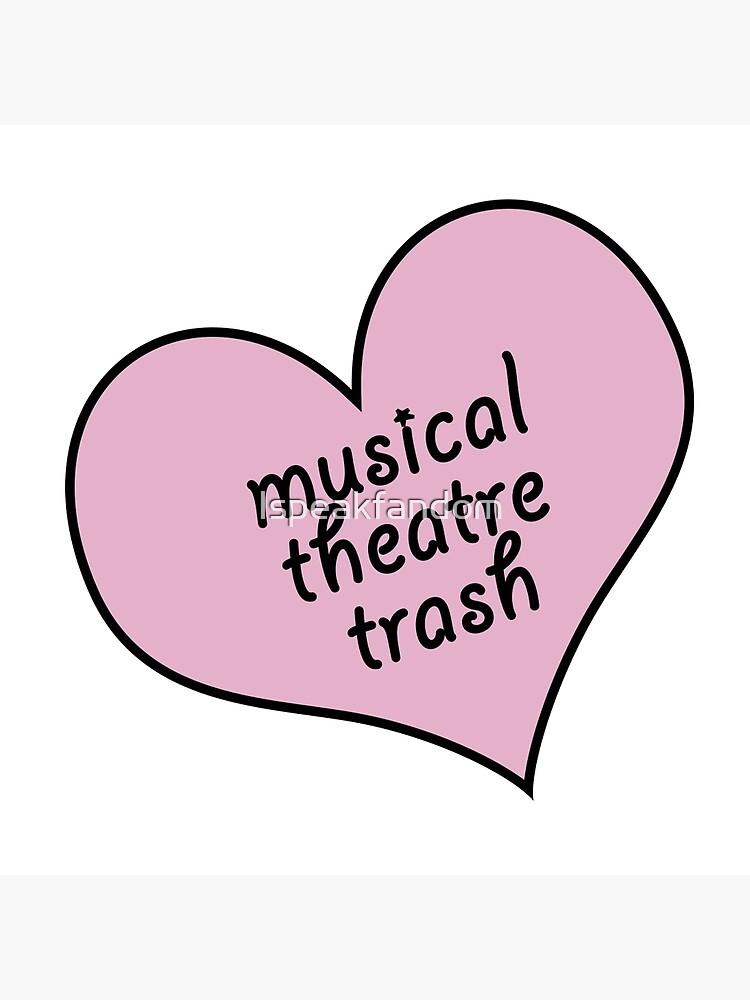 Musical Theater Müll von Ispeakfandom
