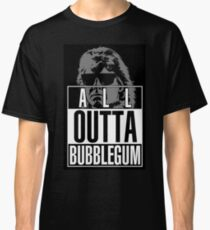 STRAIGHT (ALL) OUTTA BUBBLEGUM Classic T-Shirt