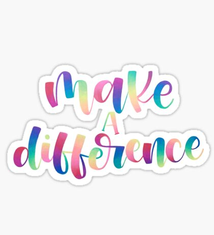Make A Difference - Positive Quote Sticker